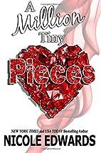 A Million Tiny Pieces by Nicole Edwards