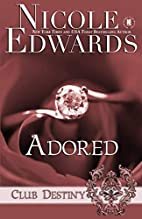 Adored (Club Destiny #7.5) by Nicole Edwards