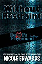 Without Restraint (Devil's Playground)…