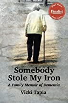 Somebody Stole My Iron: A Family Memoir of…