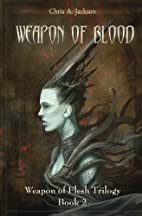 Weapon of Blood (Weapon of Flesh, #2) by…