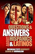 100 Questions and Answers about Hispanics…