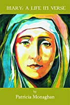 Mary: A Life in Verse by Patricia Monaghan