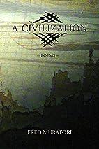 A Civilization by Fred Muratori
