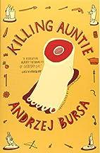 Killing Auntie (Rebel Lit) by Andrzej Bursa