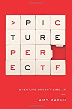 Picture Perfect: When Life Doesn't Line Up…