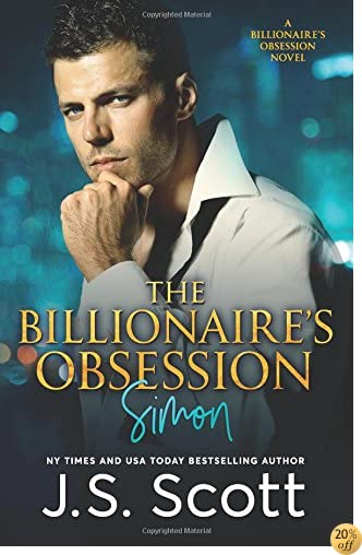TThe Billionaire's Obsession: The Complete Collection: Mine For Tonight, Mine For Now, Mine Forever, Mine Completely