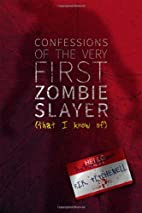 Confessions of the Very First Zombie Slayer…