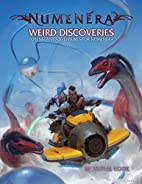 Numenera Weird Discoveries by Monte Cook