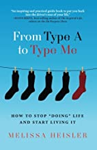 From Type A to Type Me: How to Stop Doing…