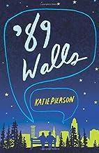 '89 Walls by Katie Pierson
