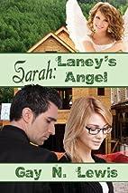 Sarah: Laney's Angel by Gay N. Lewis