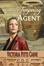 The Tempering Agent by Victoria Pitts Caine