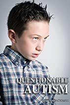 Questionable Autism by Susan Louise Peterson