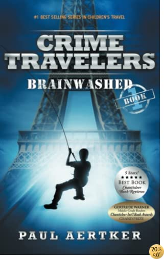 TBrainwashed: Crime Travelers Spy School Mystery & International Adventure Series Book 1