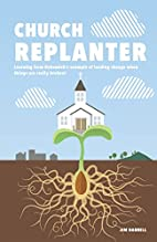Church Replanter by James S Harrell