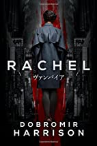 Rachel by Dobromir Harrison