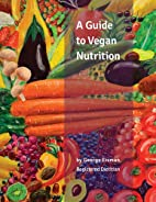 A Guide to Vegan Nutrition by George Eisman