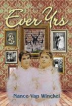 Ever Yrs by Nance Van Winckel