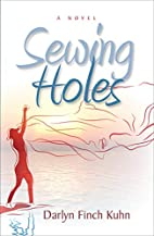 Sewing Holes by Darlyn Finch Kuhn