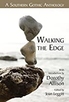 Walking the Edge: A Southern Gothic…