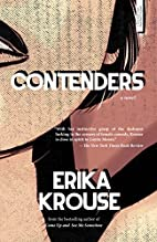 Contenders: A Novel by Erika Krouse
