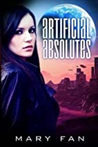 Artificial Absolutes by Mary Fan