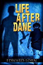 Life After Dane by Edward Lorn