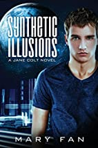 Synthetic Illusions (Jane Colt) by Mary Fan