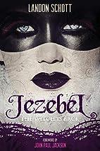 Jezebel: The Witch Is Back by Landon Schott
