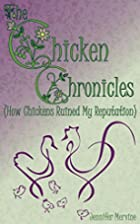 Chicken Chronicles (How Chickens Ruined My…