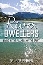 River Dwellers: Living in the Fullness of…