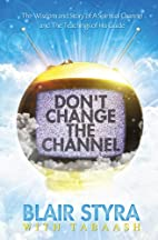 Don't Change the Channel: The Wisdom…