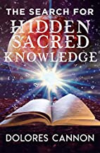 The Search for Hidden Sacred Knowledge by…