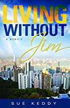 Living Without Jim by Susan L. Keddy