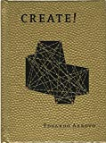 Arroyo, Eduardo: CREATE!!!!!!!: NO.MAD / Eduardo Arroyo living, thinking and creating