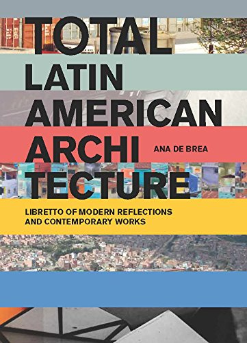 total-latin-american-architecture-libretto-of-modern-reflections-contemporary-works