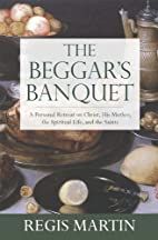 The Beggar's Banquet: A Personal Retreat on…