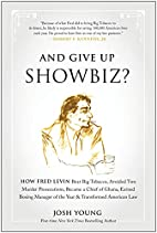 And Give Up Showbiz?: How Fred Levin Beat…
