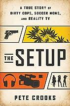 The Setup: A True Story of Dirty Cops,…