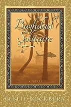 Baghdad Solitaire by Leslie Cockburn