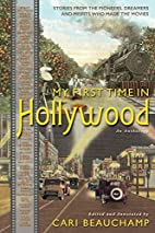 My First Time in Hollywood by Cari Beauchamp