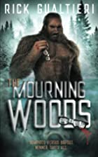 The Mourning Woods (The Tome of Bill, #3) by…
