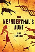 The Neanderthal's Aunt by Gina DeMarco