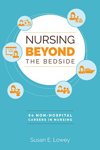 nursing-beyond-the-bedside-60-non-hospital-careers-in-nursing