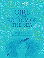 Girl at the Bottom of the Sea by Michelle…