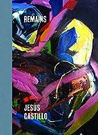 Remains by Jess Castillo