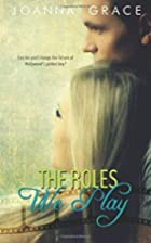 The Roles We Play by JoAnna Grace
