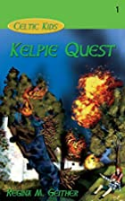 Kelpie Quest (Celtic Kids) (Volume 1) by…