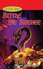 Battle the Banshee (Celtic Kids) by Regina…